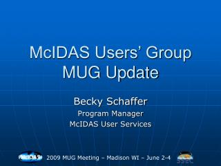 McIDAS Users' Group MUG Update