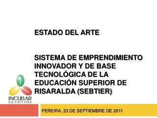 PEREIRA, 23 DE SEPTIEMBRE DE 2011