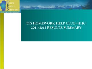 TFS HOMEWORK HELP CLUB (HHC) 2011/2012 RESULTS/SUMMARY