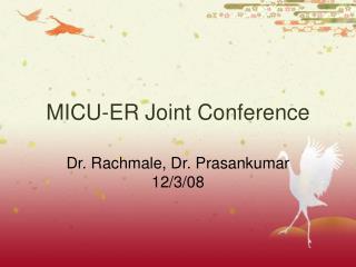 MICU-ER Joint Conference