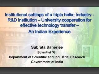 Subrata Banerjee Scientist 'G' Department of Scientific and Industrial Research
