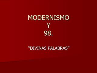 MODERNISMO  Y 98.