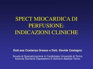 SPECT MIOCARDICA DI PERFUSIONE: INDICAZIONI CLINICHE