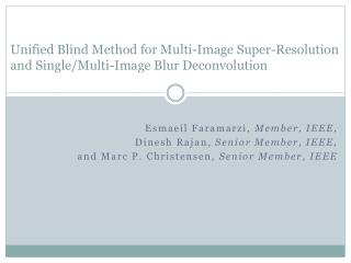 Unified Blind Method for Multi-Image Super-Resolution and Single/Multi-Image Blur Deconvolution