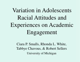 Variation in Adolescents Racial Attitudes and Experiences on Academic Engagement