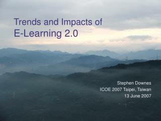 Trends and Impacts of E-Learning 2.0