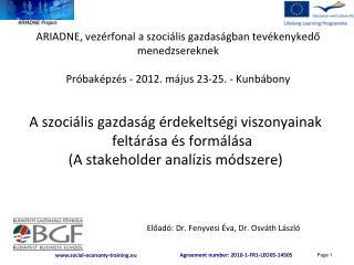 Előadó: Dr. Fenyvesi Éva, Dr. Osváth László