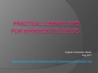 Practical Library Tips for  MHRMOB  Students