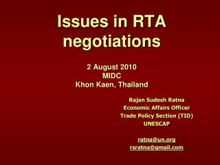 Issues in RTA negotiations 2 August 2010 MIDC Khon Kaen , Thailand