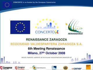 RENAISSANCE ZARAGOZA ECOCIUDAD VALDESPARTERA ZARAGOZA S.A. 6th Meeting Renaissance