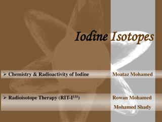 Radioisotope Therapy (RIT-I 131 )  	                       Rowan Mohamed Mohamed Shady
