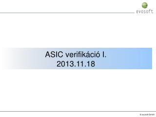 ASIC  verifikáció I . 201 3 . 11.18