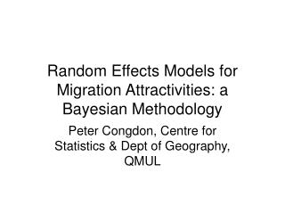 Random Effects Models for Migration Attractivities: a Bayesian Methodology