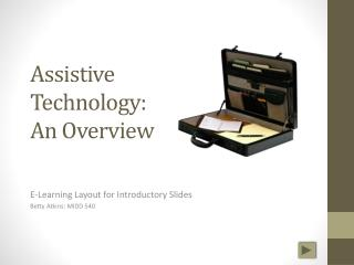 Assistive  Technology:  An Overview
