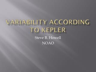 Variability According to  Kepler