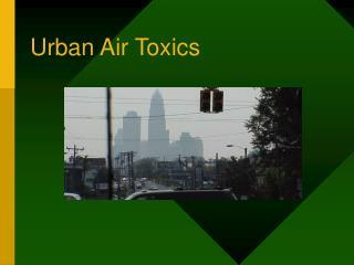 Urban Air Toxics