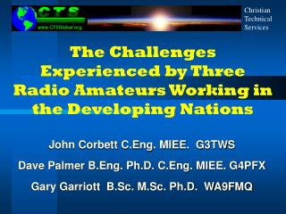 The Challenges Experienced by Three Radio Amateurs Working in the Developing Nations