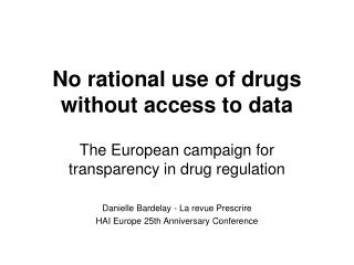 No rational use of drugs without access to data