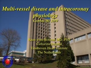 Multi-vessel disease and intracoronay physiology Combat MI 2009