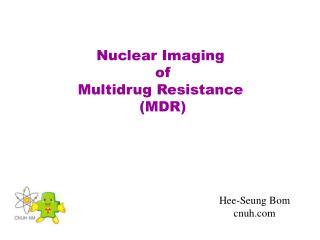 Nuclear Imaging  of Multidrug Resistance  (MDR)