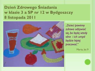 """"""" Dzieci powinny zdrowo odżywiać się, bo będą wtedy silne  i ich umysł będzie lepiej pracować."""""""