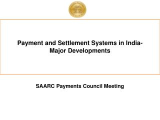Payment and Settlement Systems in India-  Major Developments