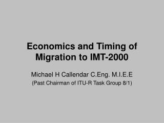 Economics and Timing of Migration to IMT-2000