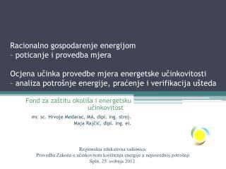 Fond za zaštitu okoliša i energetsku učinkovitost mr. sc. Hrvoje Medarac, MA, dipl. ing. stroj.
