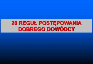 20 REGU? POST?POWANIA DOBREGO DOW�DCY