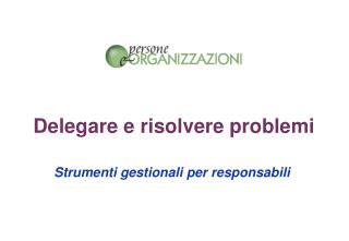 Delegare e risolvere problemi