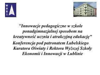 Zesp ół  Szkół Ekonomicznych im. M. Dąbrowskiej  w Międzyrzecu Podlaskim 30 listopada 2009 r.