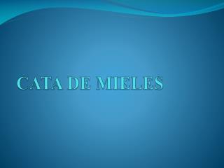 CATA DE MIELES