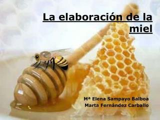 La elaboración de la miel