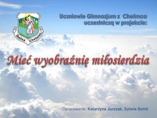Uczniowie Gimnazjum  z  Chełmca uczestniczą w projekcie: