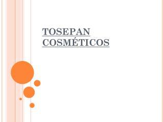 TOSEPAN COSMÉTICOS