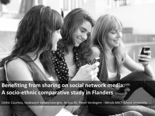 Benefiting from sharing on social network media:  A socio- ethnic comparative study in  Flanders