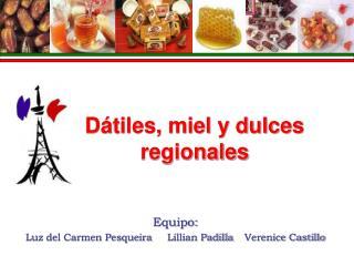 Dátiles, miel y dulces regionales