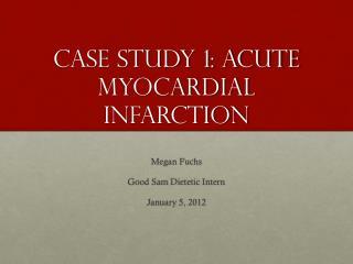 Case study 1: acute myocardial infarction