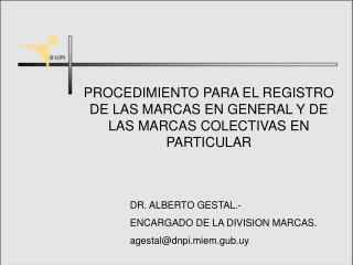 PROCEDIMIENTO PARA EL REGISTRO DE LAS MARCAS EN GENERAL Y DE LAS MARCAS COLECTIVAS EN PARTICULAR
