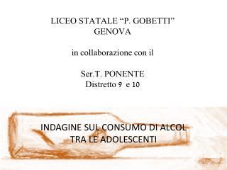 """LICEO STATALE """"P. GOBETTI"""" GENOVA in collaborazione con il  Ser.T. PONENTE Distretto 9  e 10"""