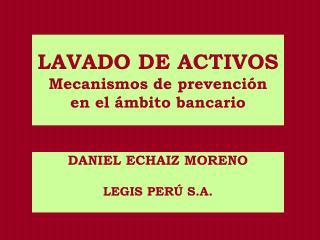 LAVADO DE ACTIVOS Mecanismos de prevenci n en el  mbito bancario