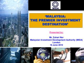 �MALAYSIA:  THE PREMIER INVESTMENT DESTINATION�