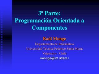 3ª Parte: Programación Orientada a Componentes