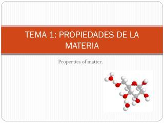 TEMA 1: PROPIEDADES DE LA MATERIA