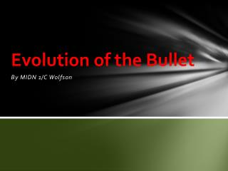 Evolution of the Bullet