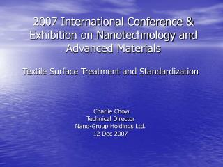 2007 International Conference  Exhibition on Nanotechnology and Advanced Materials