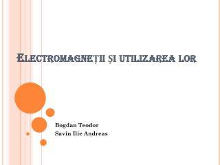 Electromagneții  ș i utilizarea lor