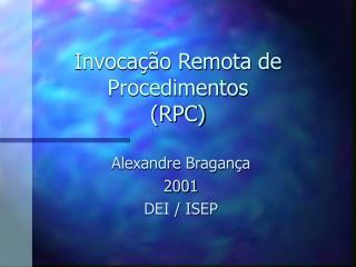 Invoca��o Remota de Procedimentos  (RPC)
