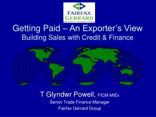 Getting Paid – An Exporter's View Building Sales with Credit & Finance