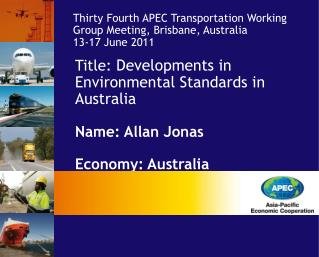 Title:  Developments in Environmental Standards in Australia Name: Allan Jonas Economy: Australia
